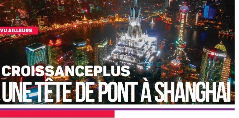CroissancePlus à Shanghai