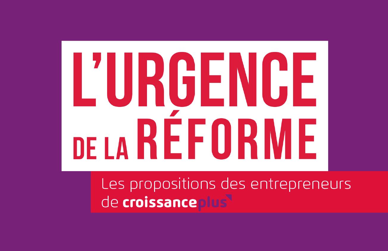 70 mesures pour relancer la croissance, l'emploi et le pouvoir d'achat #UrgenceRéforme