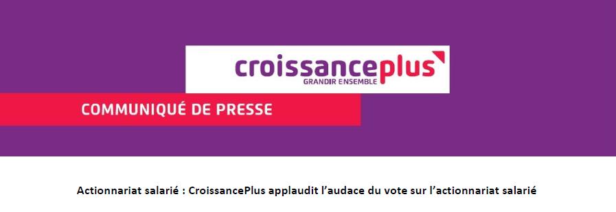 CP: CroissancePlus applaudit l'audace du vote sur l'actionnariat salarié