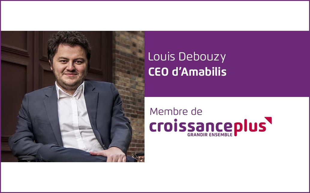 #AdherentCplus : découvrez Louis Debouzy, CEO d'Amabilis