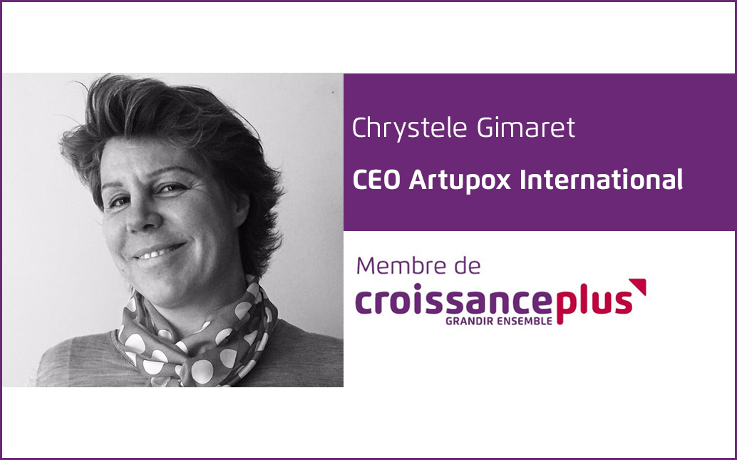 #AdherentCplus : découvrez Chrystele Gimaret, CEO ARTUPOX INTERNATIONAL