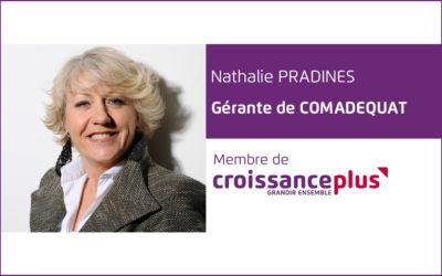 #AdherentCplus : découvrez Nathalie Pradines, Gérante de Comadequat