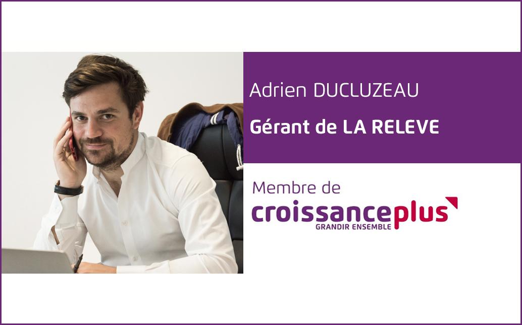 #AdherentCplus : découvrez Adrien Ducluzeau, Gérant de La Relève