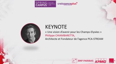 « Une vision d'avenir pour les Champs-Elysées », intervention de Philippe Chiambaretta au Spring Campus 2019
