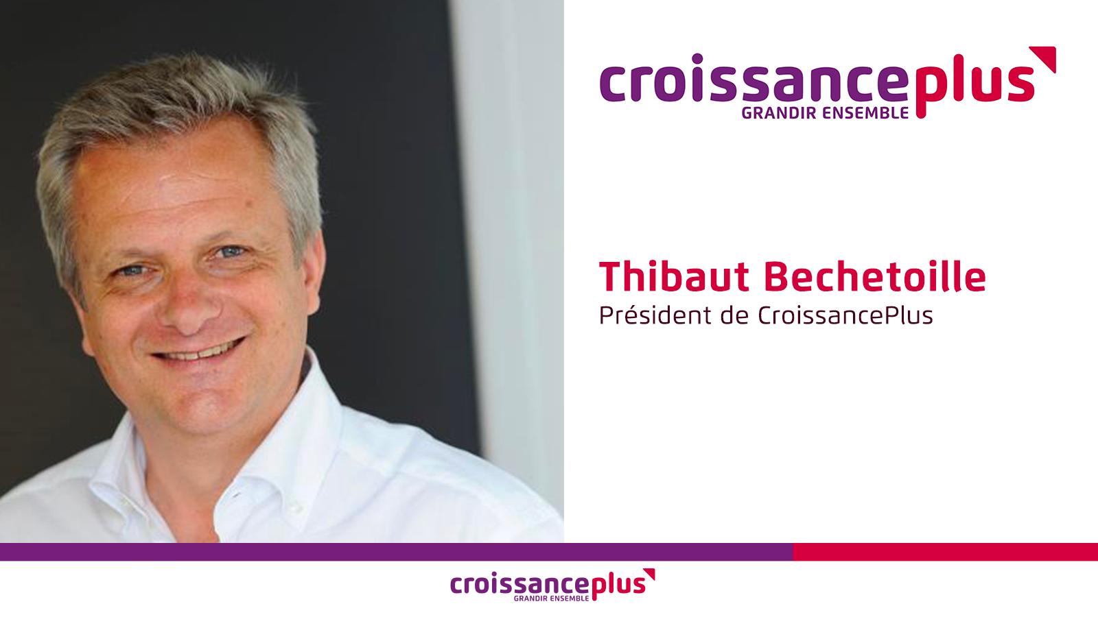 Thibaut Bechetoille est élu Président de CroissancePlus !