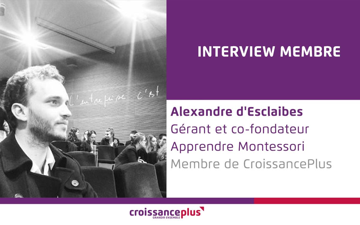 Découvrez Alexandre d'Esclaibes, gérant et co-fondateur d'Apprendre Montessori