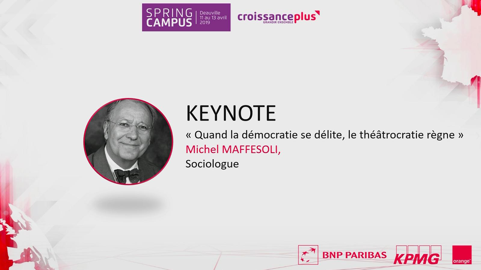 « Quand la démocratie se délite, le théâtocratie règne », intervention de Michel Maffesoli au Spring Campus 2019