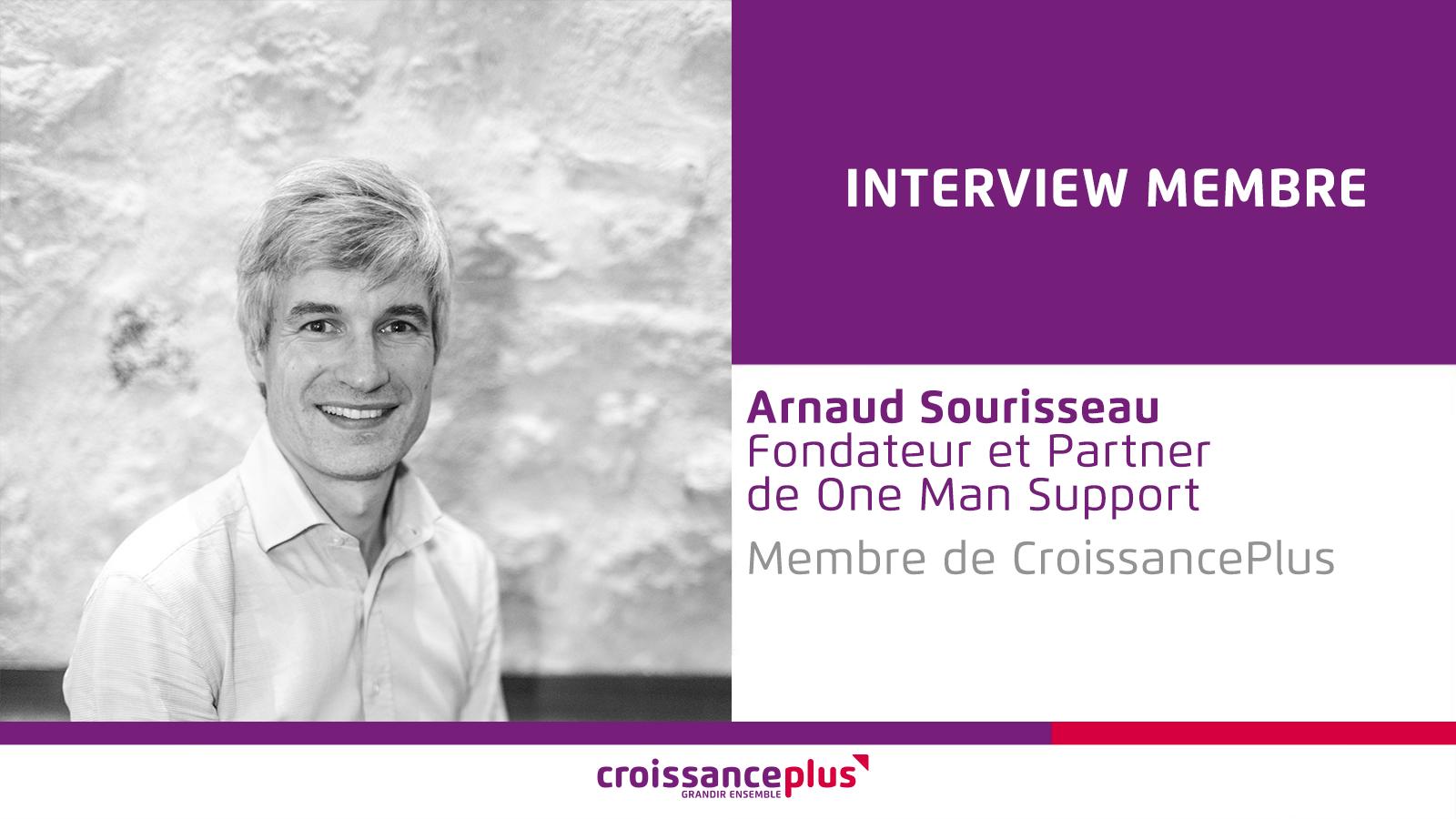 Découvrez Arnaud Sourisseau, Fondateur et Partner de One Man Support