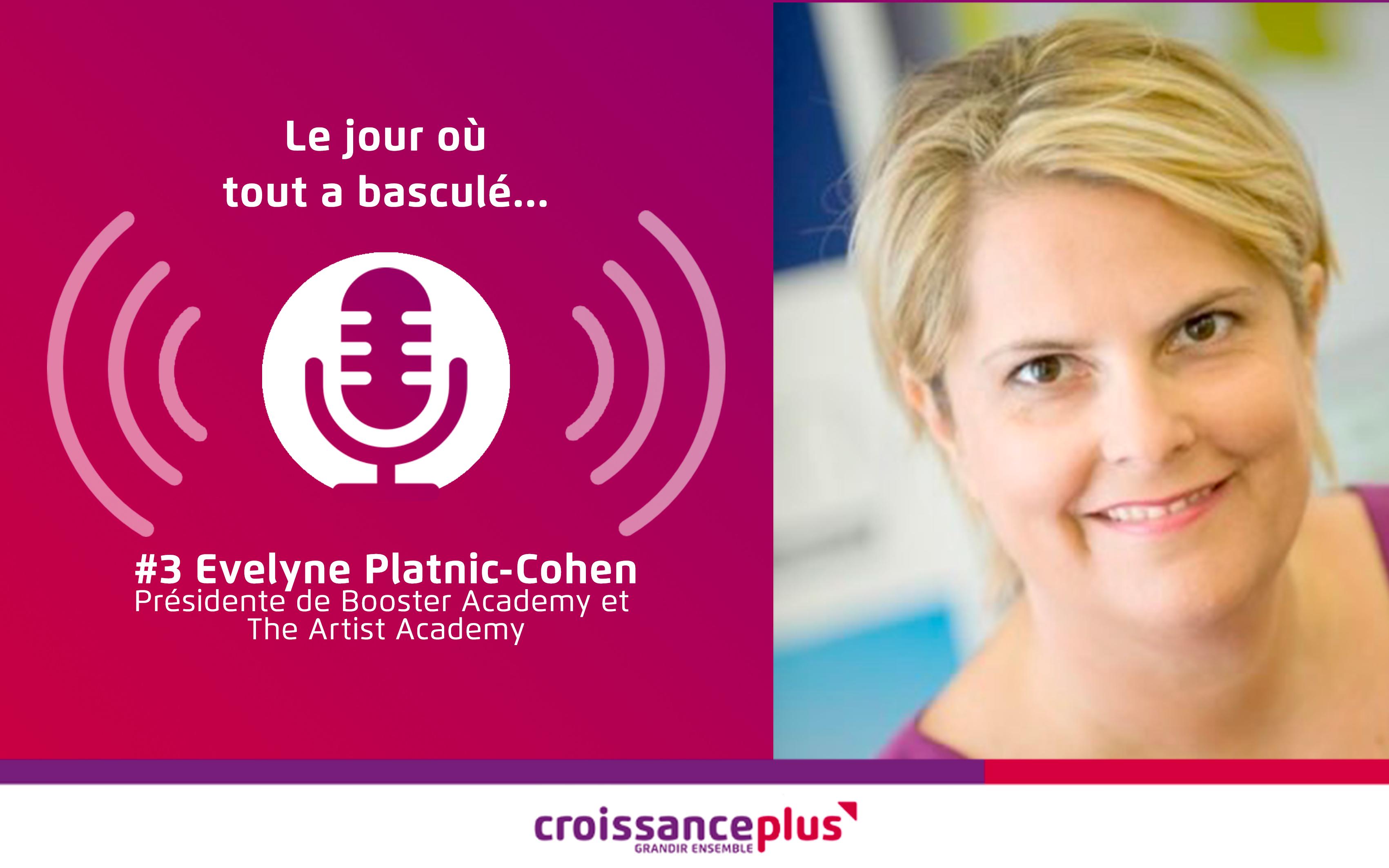 Podcast : nouvel épisode avec Evelyne Platnic-Cohen !