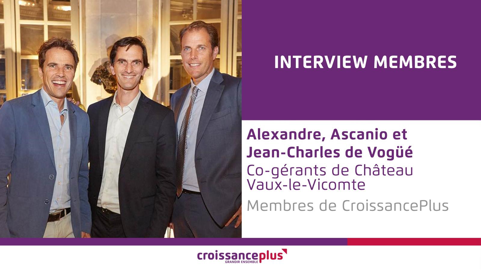 Découvrez Alexandre, Ascanio et Jean-Charles de Vogüé, co-gérants de Château Vaux-le-Vicomte
