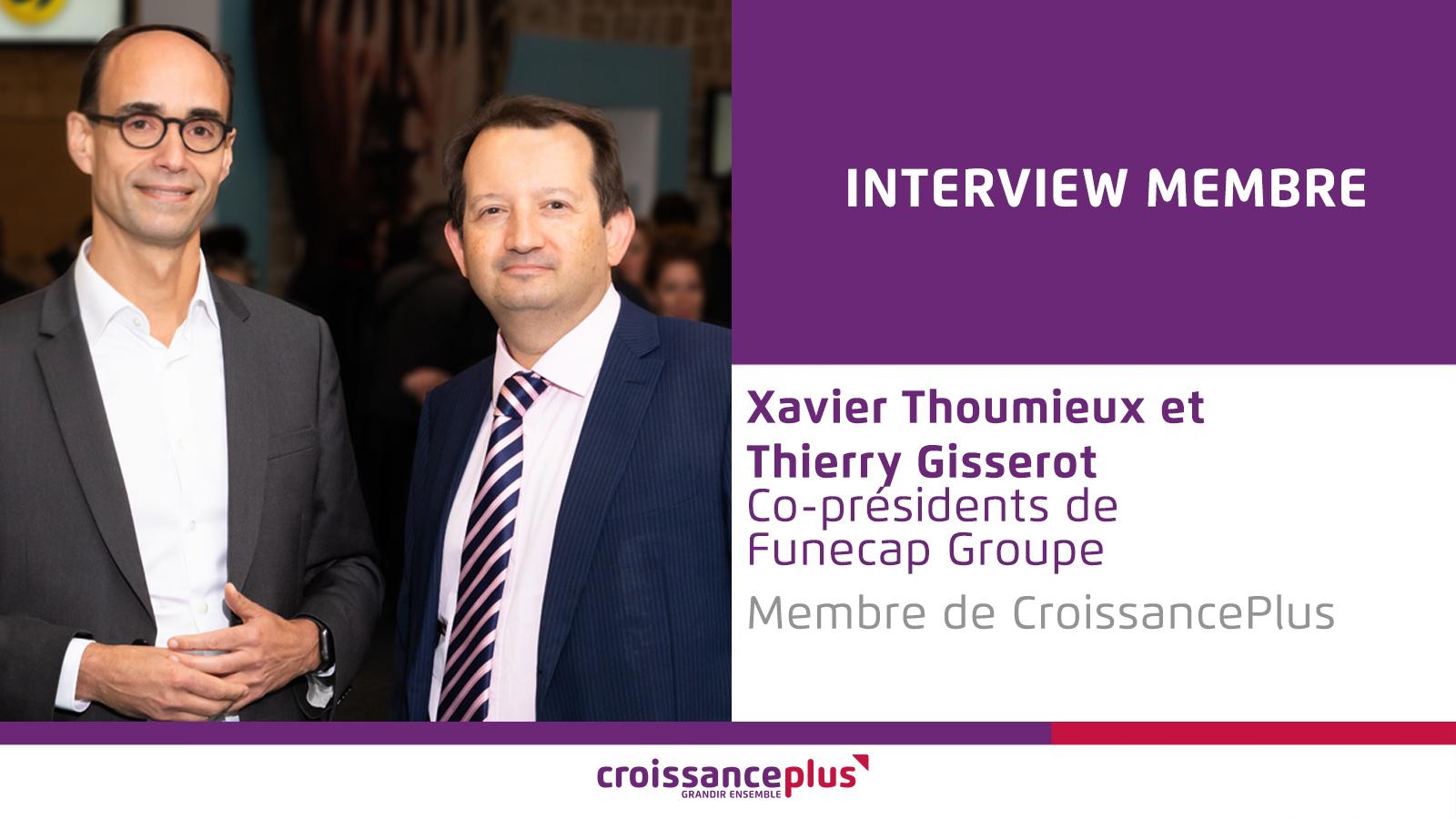 Découvrez Xavier Thoumieux et Thierry Gisserot, co-présidents de Funecap Groupe