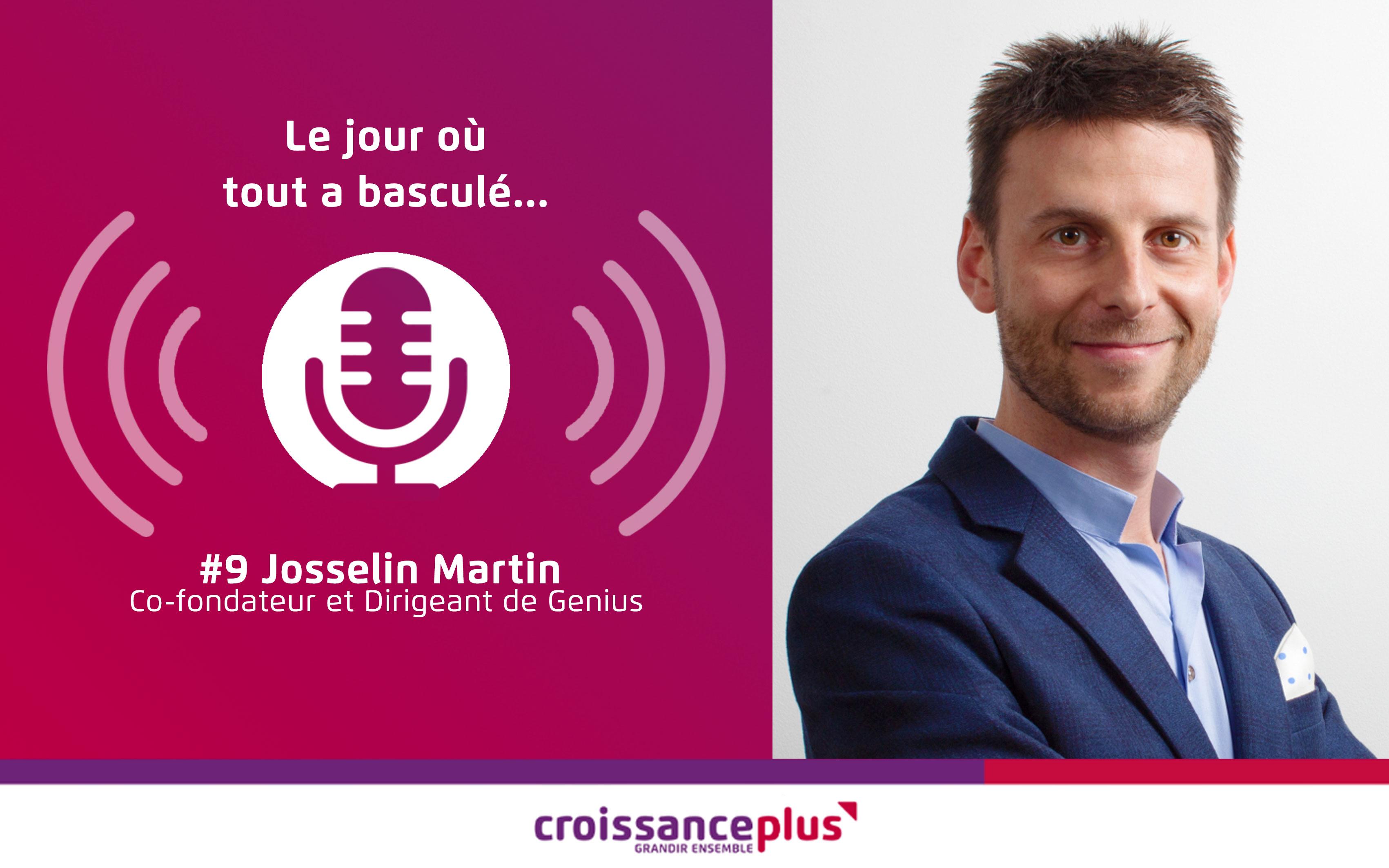Nouveau podcast disponible avec Josselin Martin !