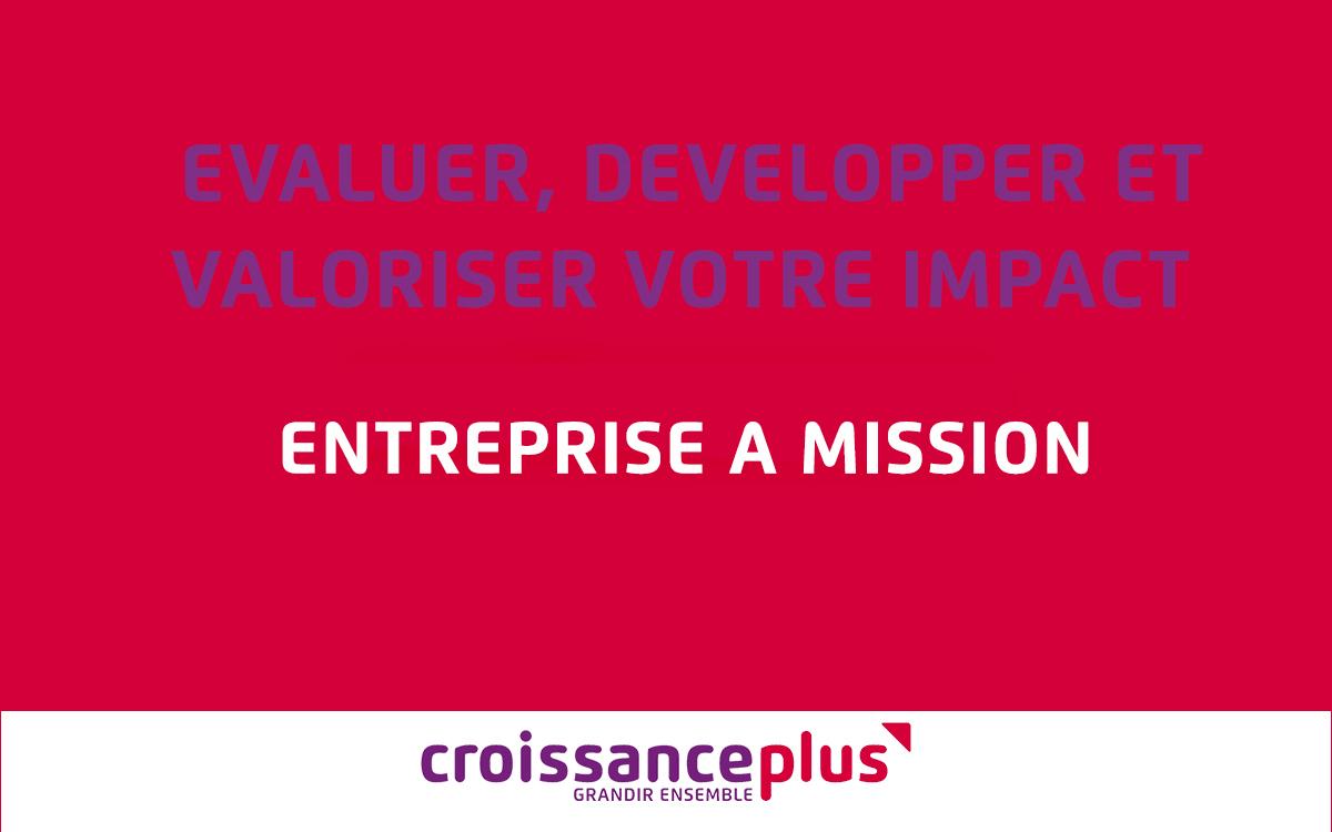 Evaluer, développer, valoriser votre impact – Entreprise à mission