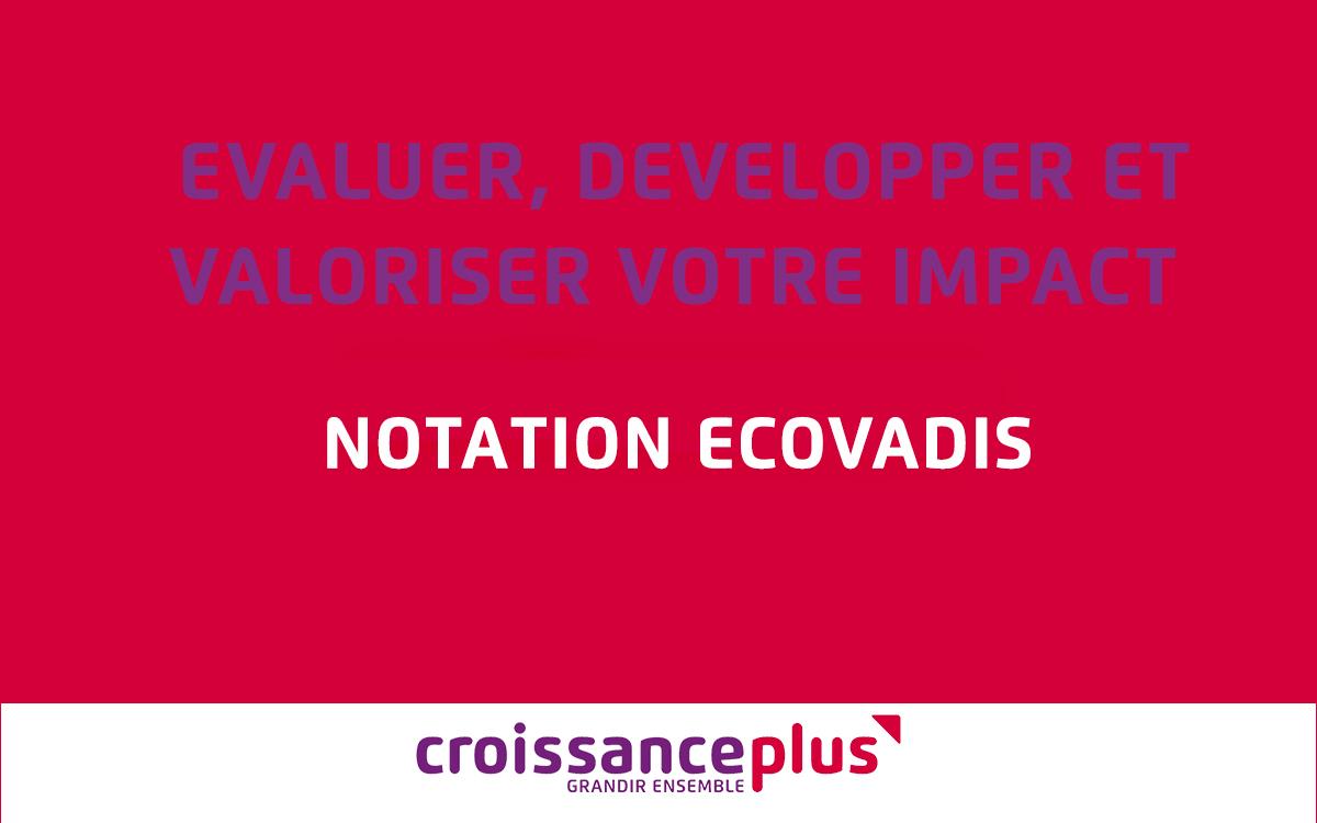 Evaluer, développer, valoriser votre impact ! – Notation EcoVadis