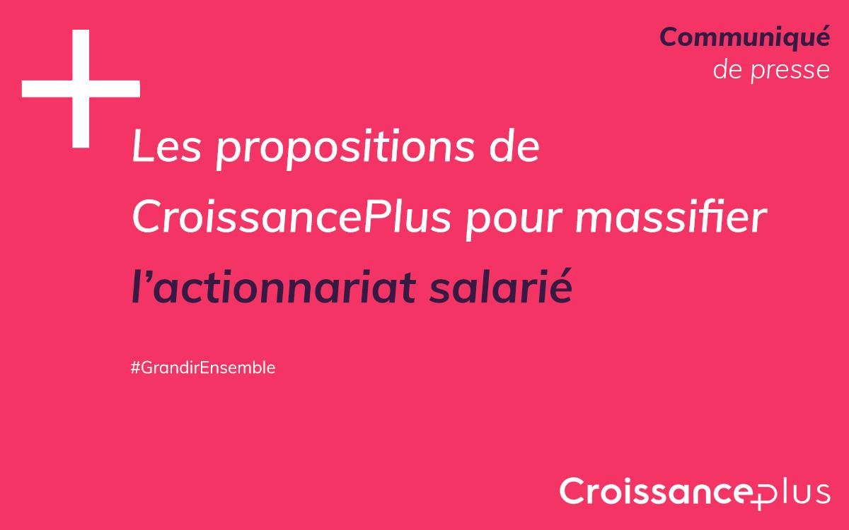 Les propositions de CroissancePlus pour massifier l'actionnariat salarié