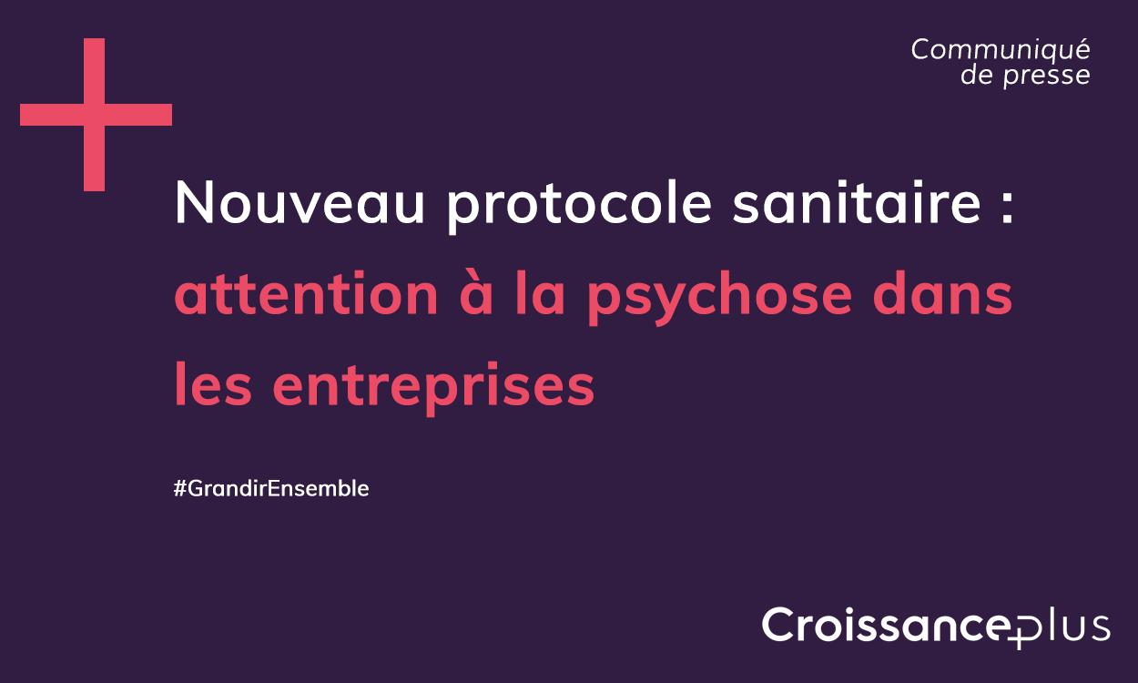 Nouveau protocole sanitaire : attention à la psychose dans les entreprises