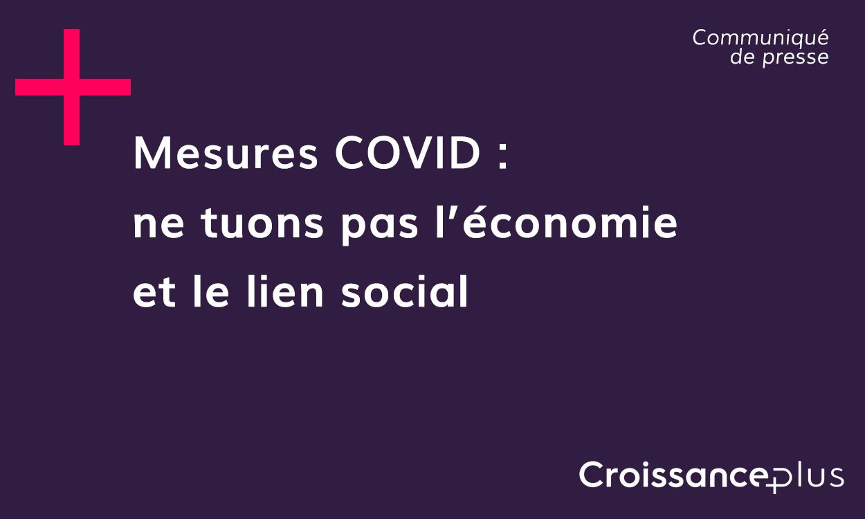 Mesures COVID : ne tuons pas l'économie et le lien social