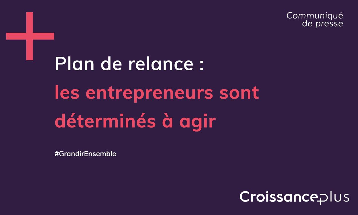Plan de relance : les entrepreneurs sont déterminés à agir