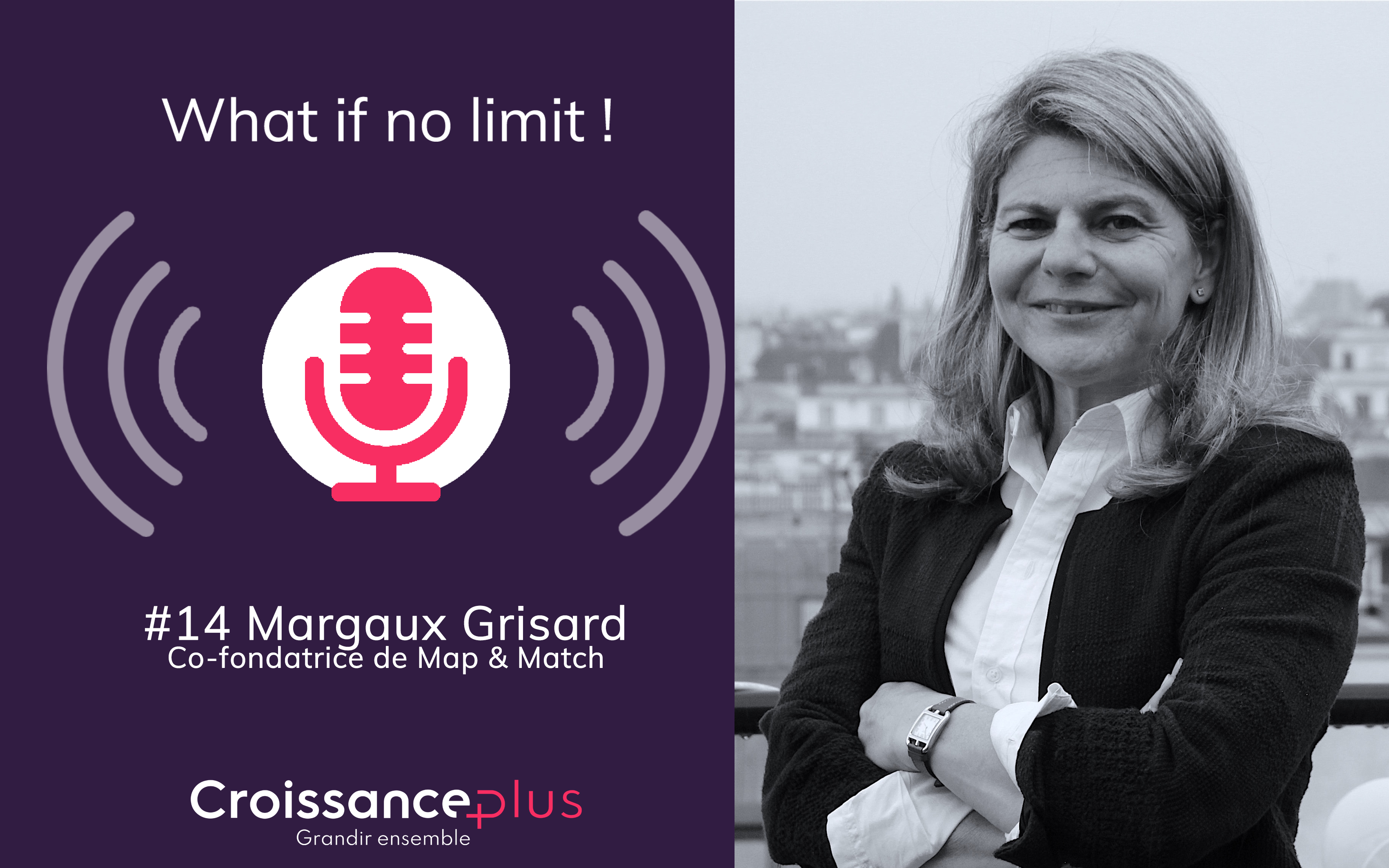 #Podcast : nouvel épisode disponible avec Margaux Grisard – Map & Match
