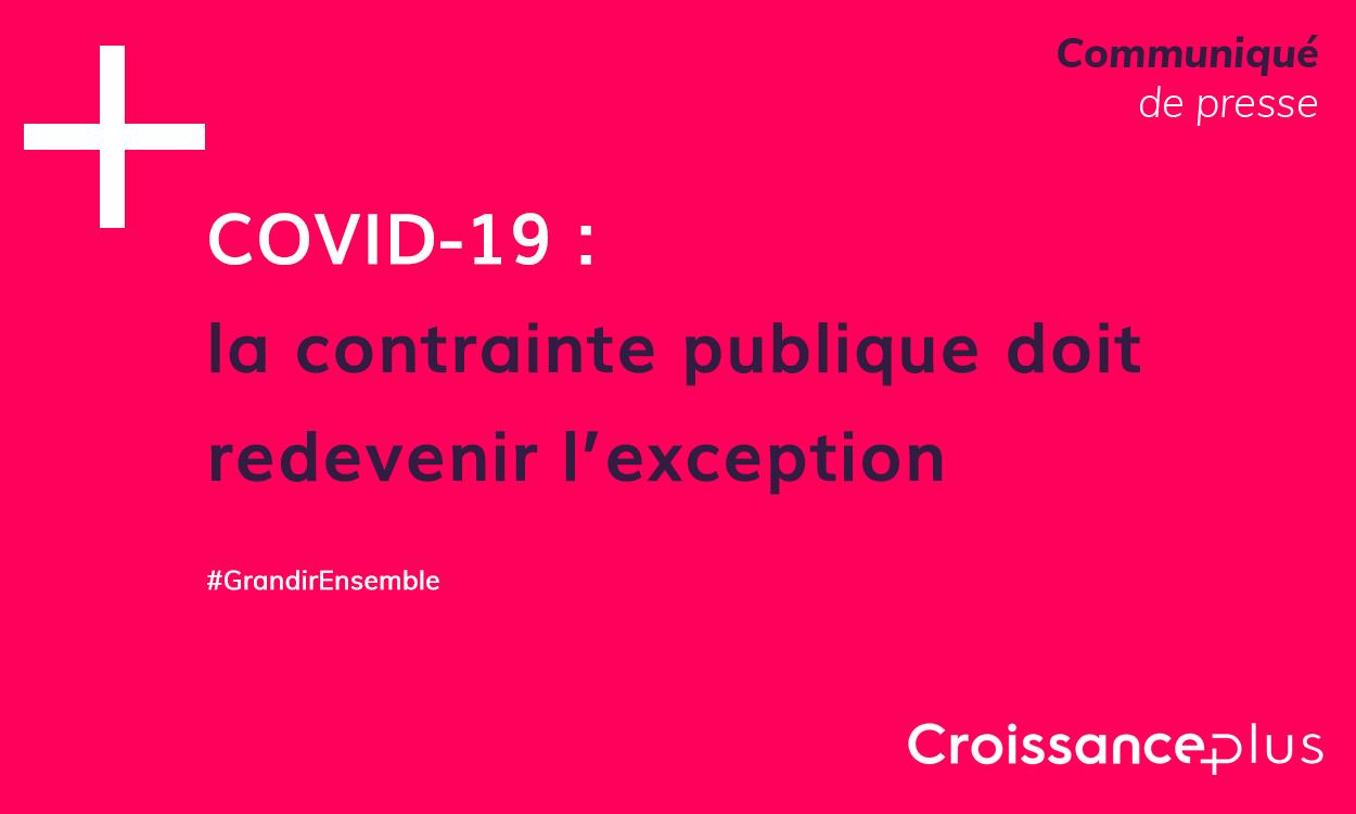 COVID-19 : la contrainte publique doit redevenir l'exception
