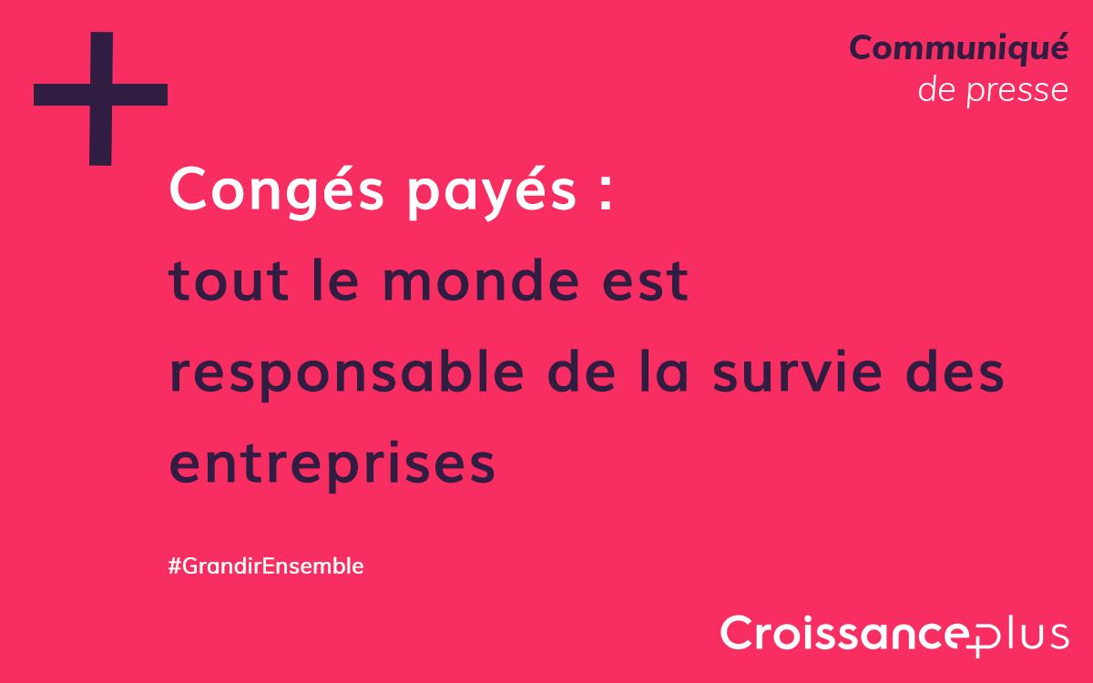 Congés payés : tout le monde est responsable de la survie des entreprises