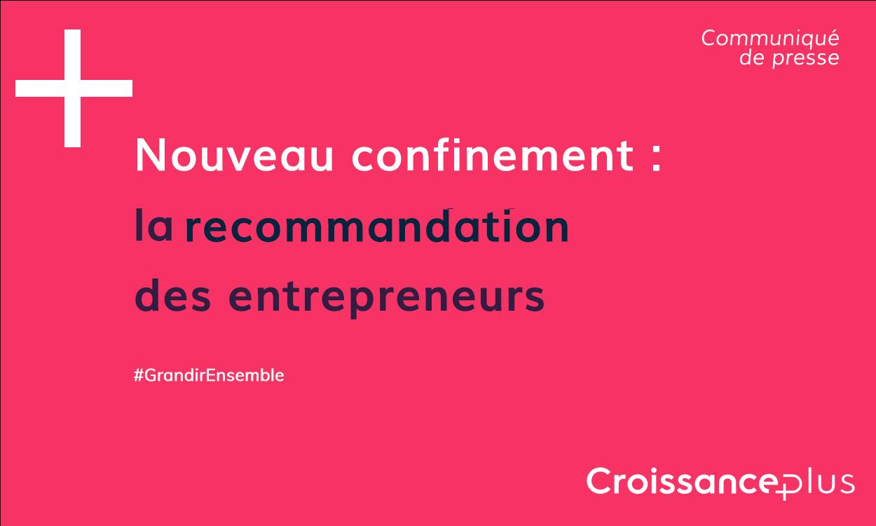 Nouveau confinement : la recommandation des entrepreneurs