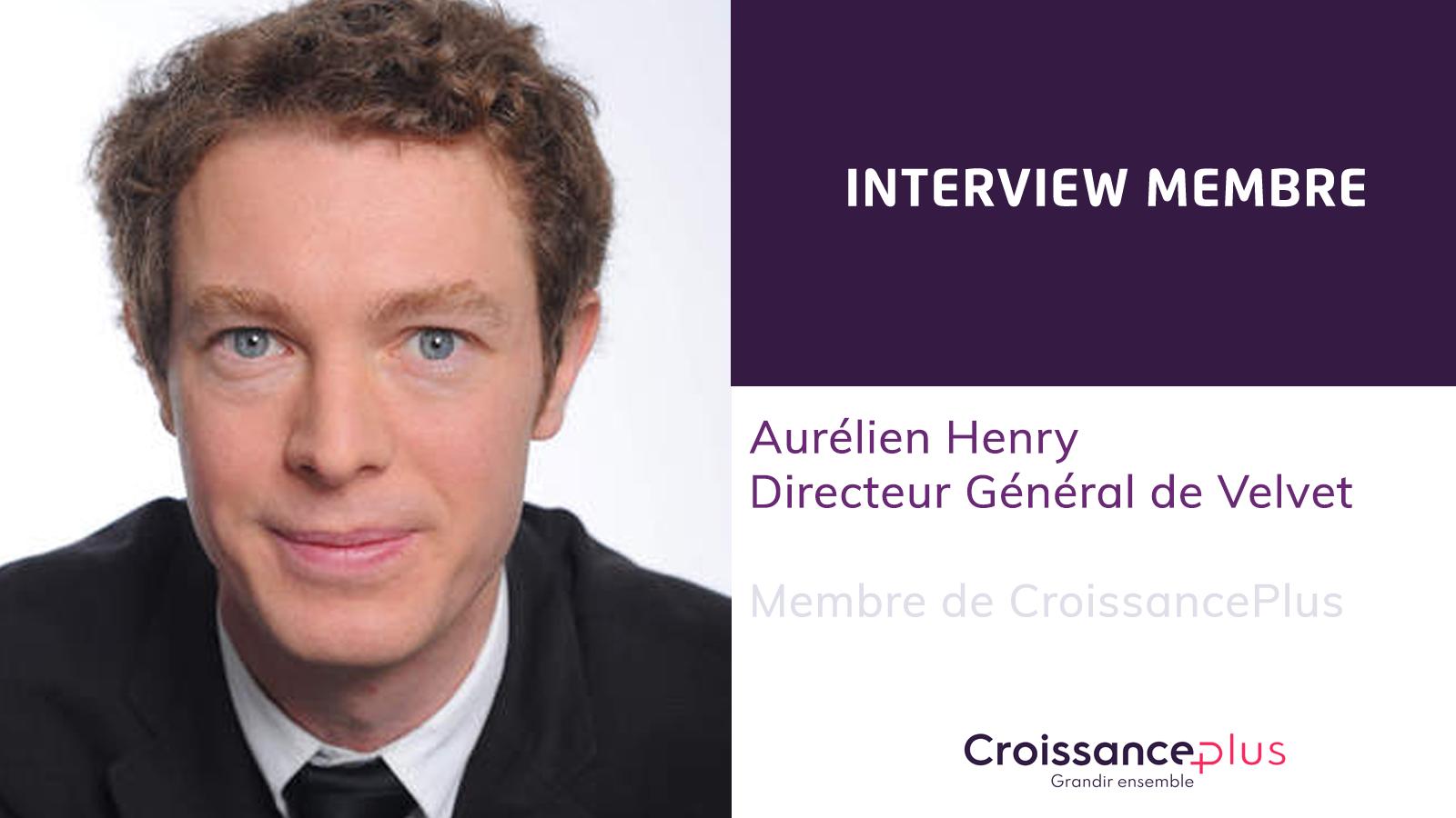 Découvrez Aurélien Henry, Directeur Général de Velvet Consulting