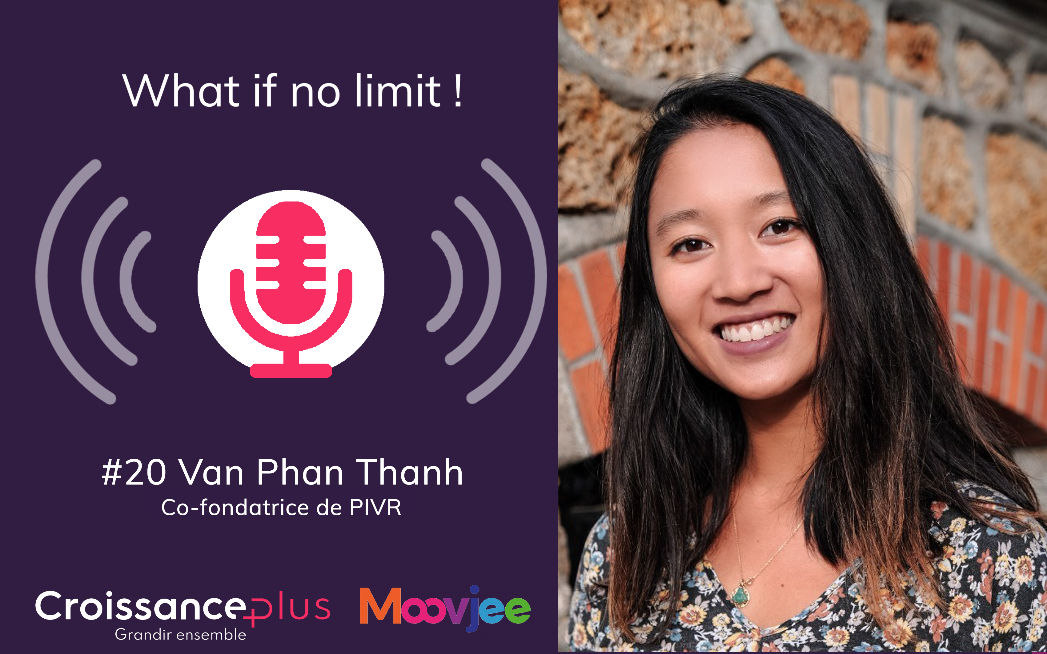 [Podcast] Nouvel épisode avec Van Phan Thanh, co-fondatrice de PIVR !