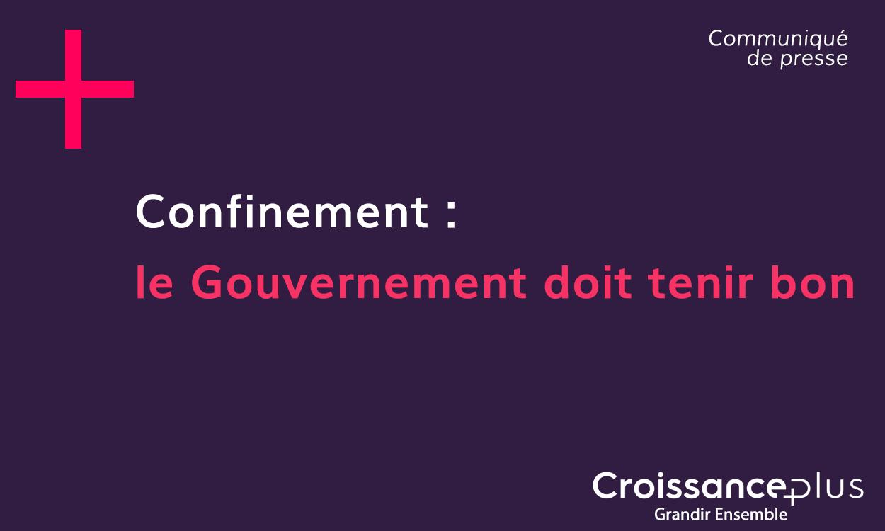 Confinement : le Gouvernement doit tenir bon