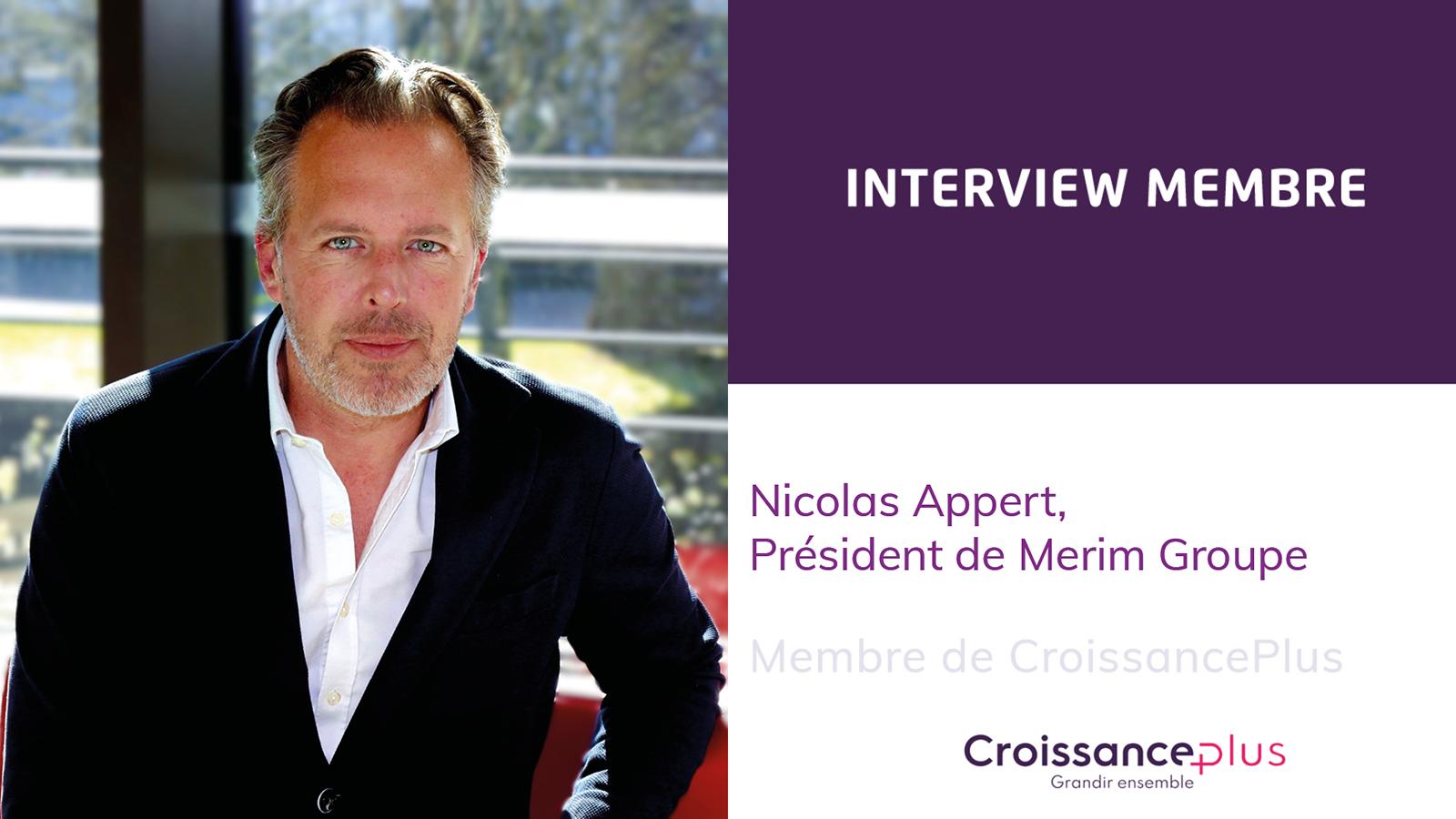 Découvrez Nicolas Appert, Président de Merim Groupe